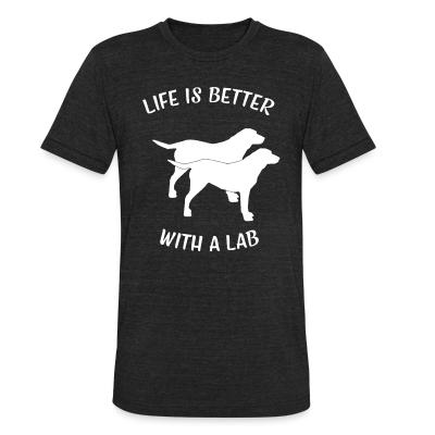 Local T-shirt life is better with a lab