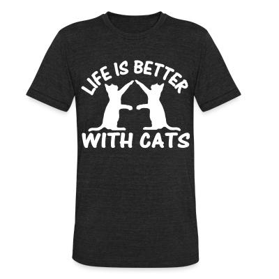 Local T-shirt Life is better with cats