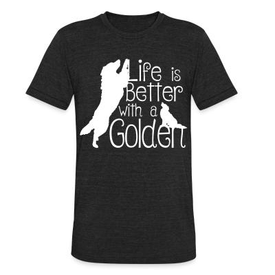 Local T-shirt life is better with golden