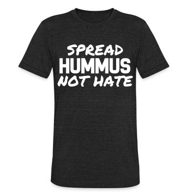 Local T-shirt Spread hummus, not hate