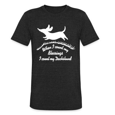 Local T-shirt When i count m'y blessing i count m'y dachshund