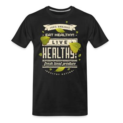 Organic T-shirt 100% organic live healthy fresh local produce healty eating
