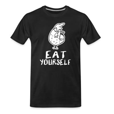 Organic T-shirt eat yourself