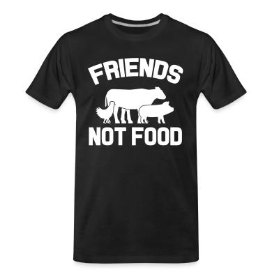 Organic T-shirt Friends not food