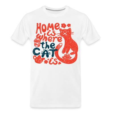 Organic T-shirt Home is where my cat is