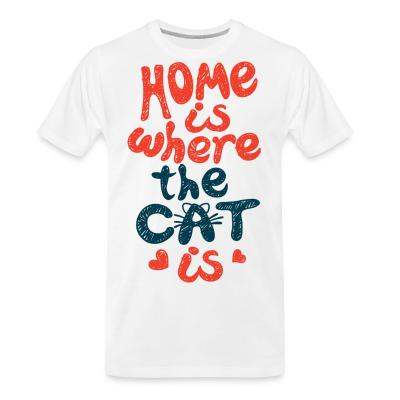Organic T-shirt Home is where the cat is
