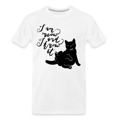 Organic T-shirt I am meow and I know it