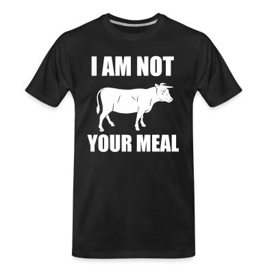 Organic T-shirt I am not your meal