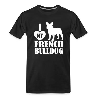Organic T-shirt I love my french bulldog