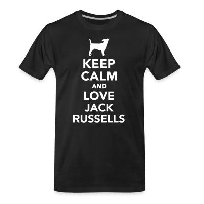 Keep calm and love jack russells