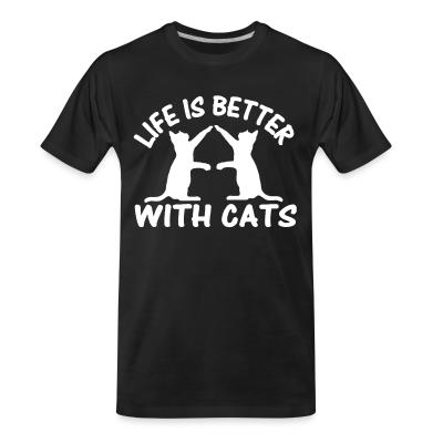 Organic T-shirt Life is better with cats