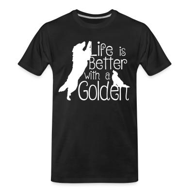 Organic T-shirt life is better with golden