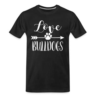 Organic T-shirt love bulldogs