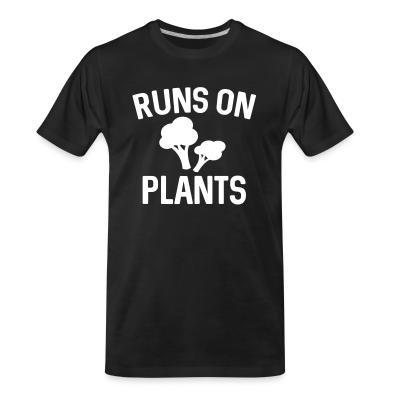 Organic T-shirt Runs on plants