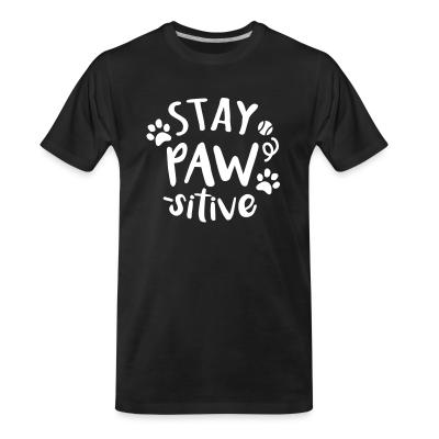 Organic T-shirt stay paws -sitive