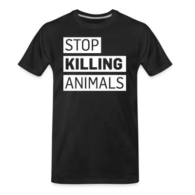 Organic T-shirt Stop killing animals