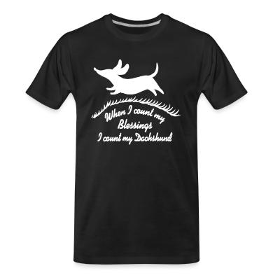 Organic T-shirt When i count m'y blessing i count m'y dachshund
