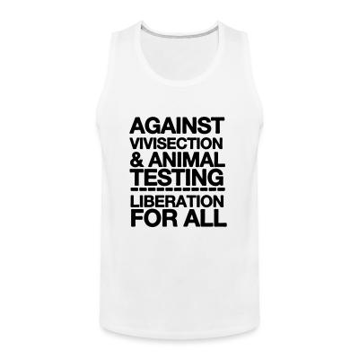Tank top Against vivisection & animal testing - liberation for all