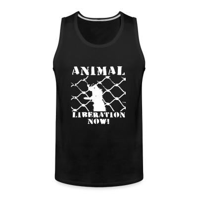 Tank top Animal liberation now!