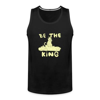 Tank top Be the king