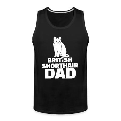 Tank top British Shorthair dad