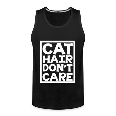 Tank top Cat hair don't care