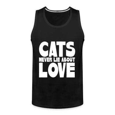 Tank top Cats never lie about love