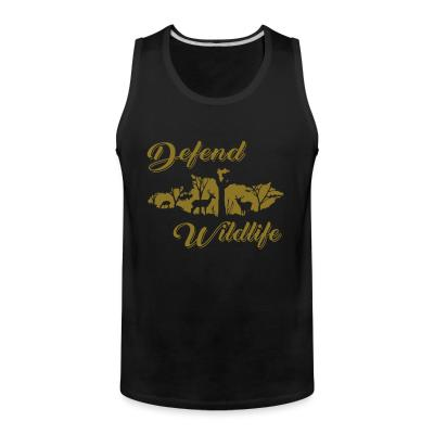 Tank top Defend wildlife