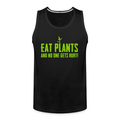 Tank top Eat plants and no one gets hurt!