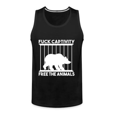Tank top Fuck captivity! Free the animals