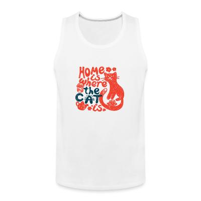 Tank top Home is where my cat is