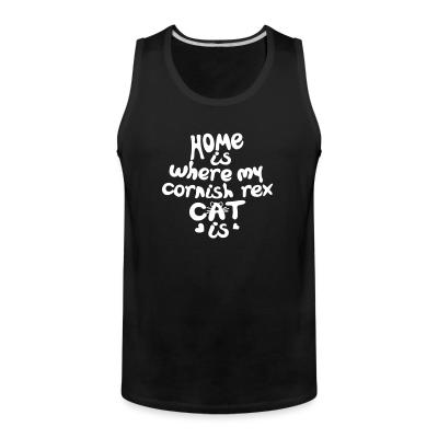 Tank top Home is where my cornish rex cat is