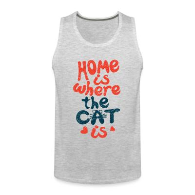 Tank top Home is where the cat is