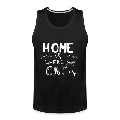 Tank top Home is where your cat is