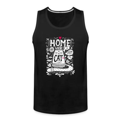 Tank top home where cat is
