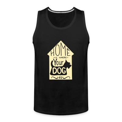 Tank top Homme is where your dog