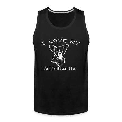 Tank top I love my chihuahua