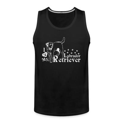 Tank top I love my Labrador Retriever
