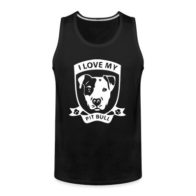 Tank top I love my pitbull