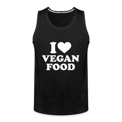 Tank top I love Vegan  food