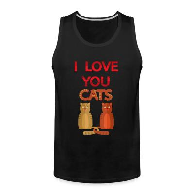 Tank top I love you cats