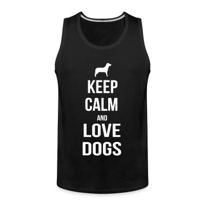 Tank top  keep calm and love dogs
