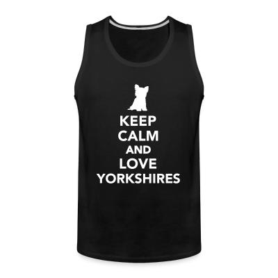Tank top keep calm and love yorkshires
