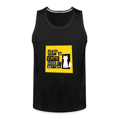 Tank top life is great cats make it better