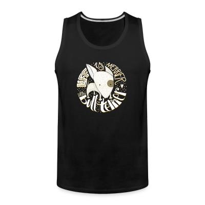 Tank top Life is merrier with bull terrier