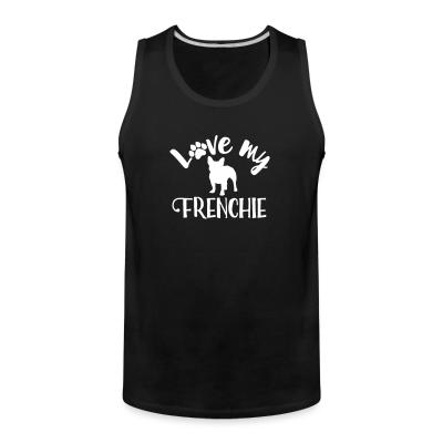 Tank top Love my frenchie
