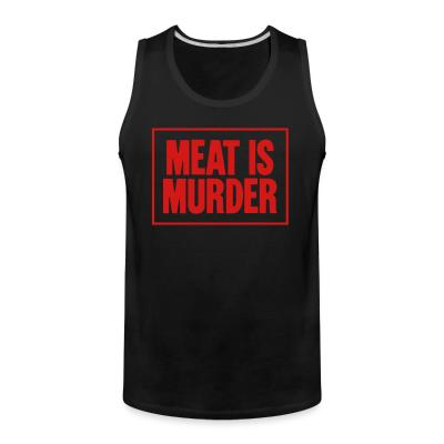 Tank top Meat is murder