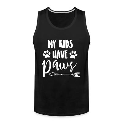 Tank top my kids have paws