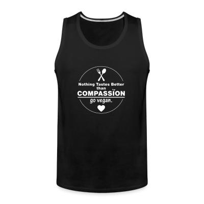 Tank top Nothing tastes better than compassion go vegan