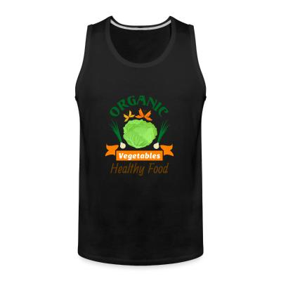 Tank top oganic vegetables healty food